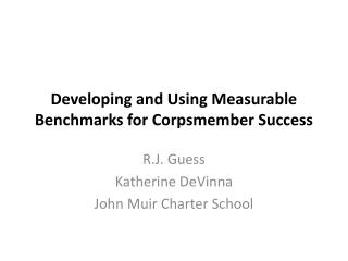 Developing and Using Measurable Benchmarks for  Corpsmember Success