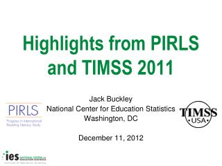 Highlights from PIRLS and TIMSS 2011