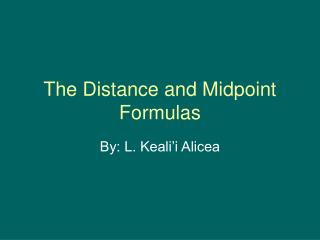 The Distance and Midpoint Formulas