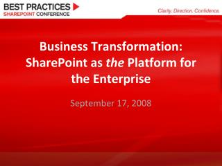 Business Transformation: SharePoint as  the  Platform for the Enterprise
