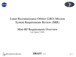 Lunar Reconnaissance Orbiter (LRO) Mission System Requirements Review (SRR)