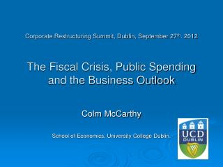 Colm McCarthy School of Economics, University College Dublin.