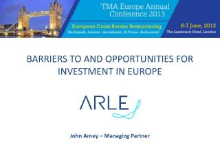 BARRIERS TO AND OPPORTUNITIES FOR INVESTMENT IN EUROPE