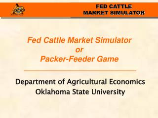 Fed Cattle Market Simulator or Packer-Feeder Game