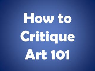 How to Critique Art 101