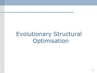 Evolutionary Structural Optimisation