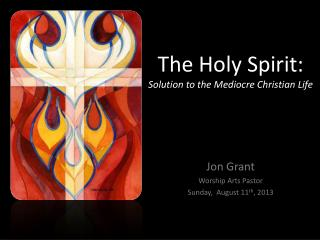 The Holy Spirit:  Solution  to  the  Mediocre Christian  Life