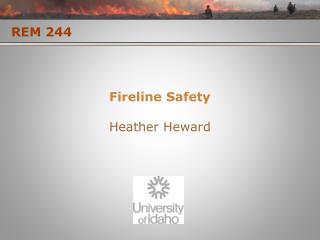 Fireline  Safety