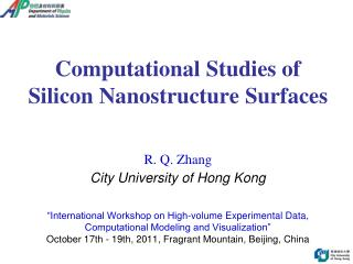 Computational Studies of Silicon Nanostructure Surfaces R. Q. Zhang City University of Hong Kong