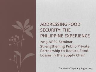 A ddressing FOOD security: the Philippine experience