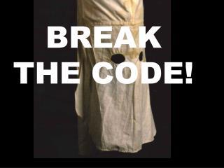 BREAK THE CODE!