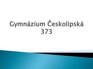 Gymnázium Českolipská 373