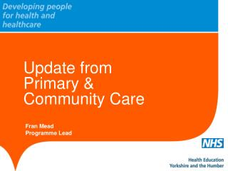 Update from Primary  & Community Care