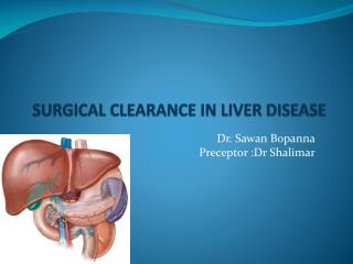 SURGICAL CLEARANCE IN LIVER DISEASE