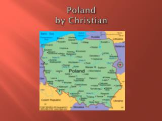 Poland by  C hristian