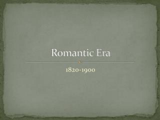 Romantic Era