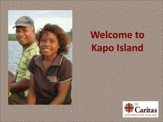 Welcome to Kapo Island