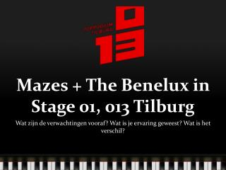 Mazes  + The Benelux in Stage 01, 013 Tilburg