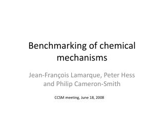 Benchmarking of chemical mechanisms