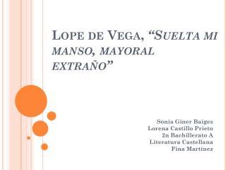 """Lope de Vega,  """"Suelta mi manso, mayoral extraño"""""""