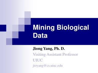 Mining Biological Data