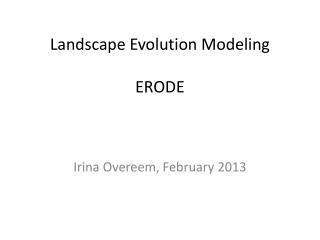 Landscape Evolution Modeling ERODE