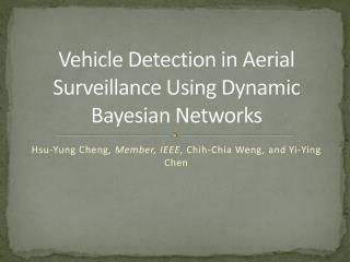 Vehicle Detection in Aerial Surveillance Using Dynamic Bayesian  Networks