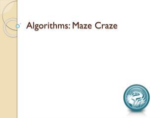 Algorithms: Maze Craze