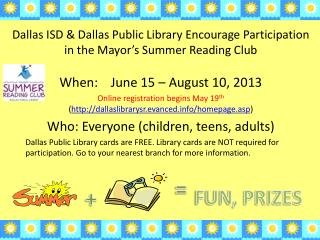 Dallas ISD & Dallas Public Library  E ncourage Participation in the Mayor's Summer Reading Club