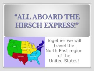 """ALL ABOARD THE  HIRSCH EXPRESS!"""