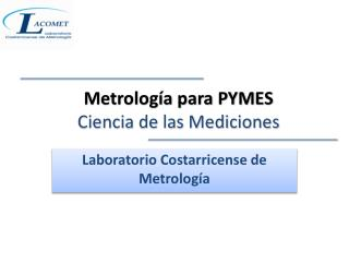 Metrología para  PYMES Ciencia de las Mediciones