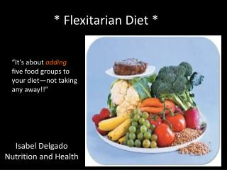 * Flexitarian Diet *