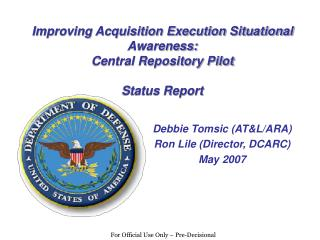 Improving Acquisition Execution Situational Awareness: Central Repository Pilot Status Report