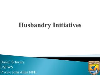 Husbandry Initiatives