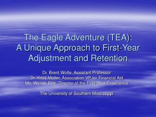 The Eagle Adventure (TEA):  A Unique Approach to First-Year Adjustment and Retention