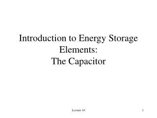 Introduction to Energy Storage Elements: The Capacitor