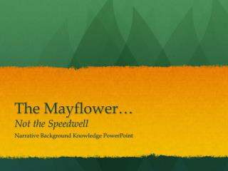 The Mayflower… Not the Speedwell