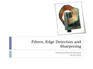 Filters, Edge Detection and Sharpening