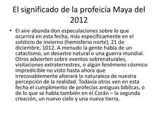 El  significado  de la  profeicía  Maya del 2012