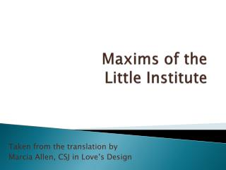 Maxims of the  Little Institute