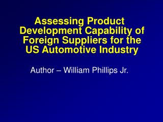 Assessing Product Development Capability of Foreign Suppliers for the US Automotive Industry