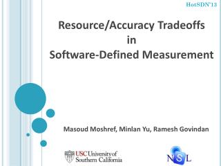 Resource/Accuracy Tradeoffs  in  Software-Defined Measurement