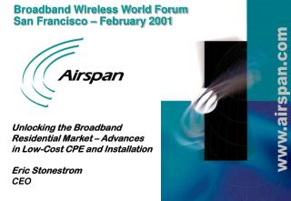 Broadband Wireless World Forum  San Francisco – February 2001