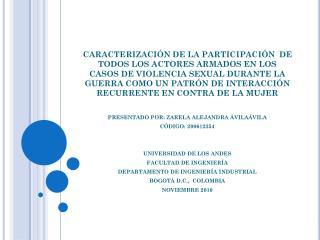 PRESENTADO POR: ZARELA ALEJANDRA ÁVILAÁVILA CÓDIGO: 200612354 UNIVERSIDAD DE LOS ANDES