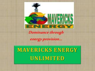 MAVERICKS ENERGY UNLIMITED