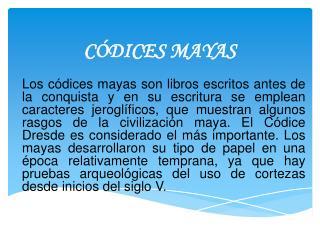 CÓDICES MAYAS