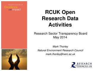 RCUK Open Research Data Activities Research Sector Transparency Board May 2014