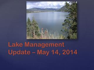 Lake  Management   Update – May 14, 2014