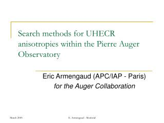 Search methods for UHECR anisotropies within the Pierre Auger Observatory
