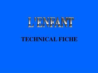 TECHNICAL FICHE